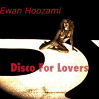 Disco For Lovers Ewan Hoozami