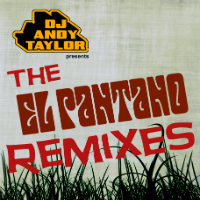 El Pantano remixes Andy Taylor