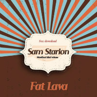 Fat Lava - Sam Starion