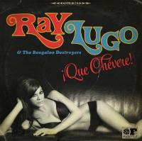 Que Chevere!  Ray Lugo