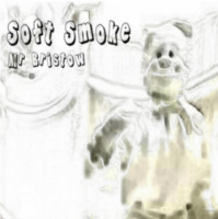 Soft Smoke Mr Bristow