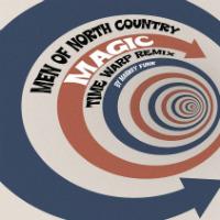 Magic Time Warp remix Men Of North Country Markey Funk