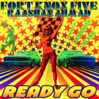 Ready Go Fort Knox Five Raashan Ahmad