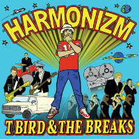 Harmonizm T Bird  The Breaks