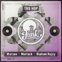 Tru Hop Tru Funk