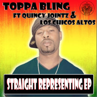 Straight Representing Toppa Bling Quincy Jointz