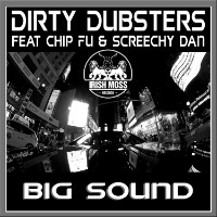Big Sound Dirty Dubsters Chip Fu SCreechy Dan