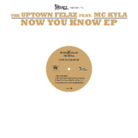 Now You Know Uptown Felaz MC Kyla