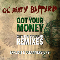Got Your Money ODB Rhythm Scholar remix