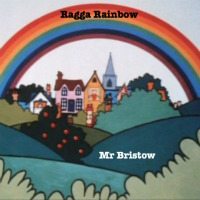 Ragga Rainbow Mr Bristow