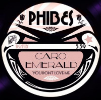 You Don't Love Me Caro Emerald Phibes remix