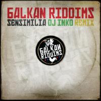 Sensimilla Balkan Riddims DJ Inko