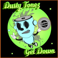 Get Down Dusty Tonez