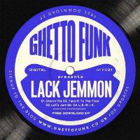 Lack Jemmon Ghetto Funk presents