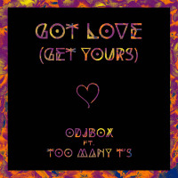 Got Love Get Yours Odjbox Too Many Ts