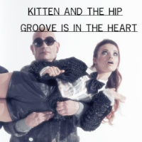Groove Is In The Heart Kitten And The Hip