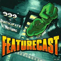 999 Anticipate Nothing Featurecast