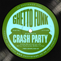 Crash Party Ghetto Funk presents
