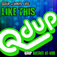 Like This Vinyl Life QDup breaks re-rub