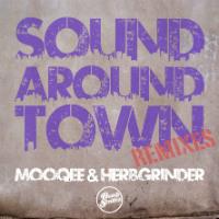 Sound Around Town remixes Mooqee Herbgrinder
