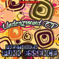 Underground EP Freethinker Funk Essence