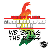 We Bring The Bass Johnnypluse Stomrtroopers Of Love