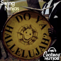 My Belle Swing Ninjas Cockney Nutjob