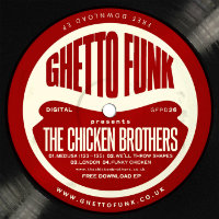 The Chicken Brothers Ghetto Funk presents