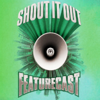 Shout It Out Featurecast