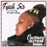 It Aint Easy Fyah Sis Cockney Nutjob