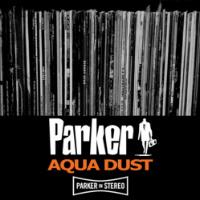 Aqua Dust EP Parker