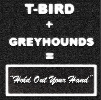 hold-out-your-hand-your-favourite-t-bird-greyhounds