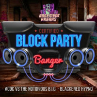 Blackened Hypno ACDC Biggie Basement Freaks