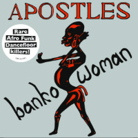 APOSTLES:  'Banko Woman/ Faith, Luck & Music' 7