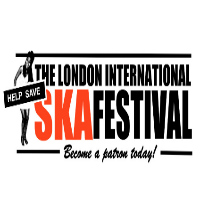 HELP SAVE THE LONDON INTNL SKA FESTIVAL:  Become a patron
