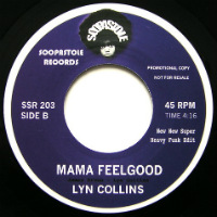 BOBBY BYRD/ LYN COLLINS:  Hot Pants - I'm Coming Coming I'm Coming/ Mama Feelgood (SOOPASOUL edits) 7