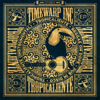 TIMEWARP INC:  Tropicaliente EP