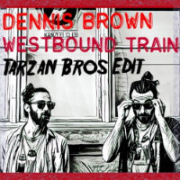 DENNIS BROWN: Westbound Train (TARZAN BROS. edit Free download