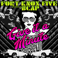 FORT KNOX FIVE feat. BCAP:  Give It A Minute