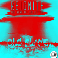 OLD FLAME:  Reignite