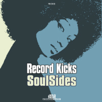 RECORD KICKS:  Soul Sides