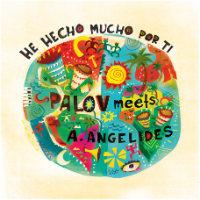 PALOV meets A ANGELIDES: He Hecho Mucho Por Ti