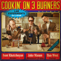 COOKIN' ON 3 BURNERS: Lab Experiments Vol. 1:  Mixin' (2017) + 'Enter Sandman' video