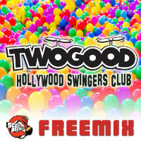 TWOGOOD:  Hollywood Swingers Club (Scour Records Freemix)