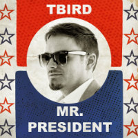T-BIRD:  Mr President (2017) + video