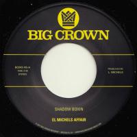 EL MICHELS AFFAIR:  Shadow Boxin' b/w Iron Maiden (Vinyl 7