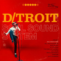 D/TROIT:  Soul Sound System (Album)