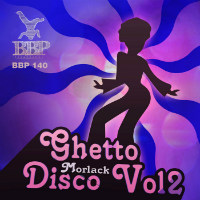 MORLACK:  Ghetto Disco Vol. 2