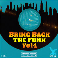 BREAKBEAT PARADISE RECORDINGS: Bring Back The Funk EP Vol. 4 (2015)