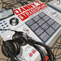 DANNY T & TRADESMAN:  Built For Sound